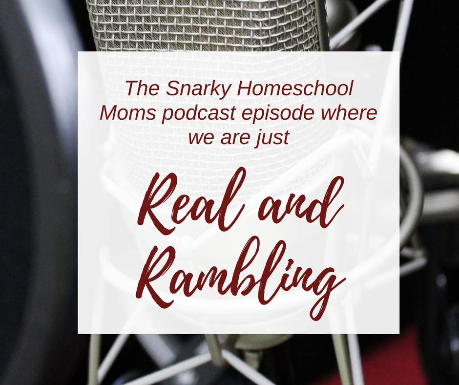 Episode 10 – Real And Rambling